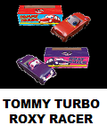 TOMMY TURBO, ROXY RACER